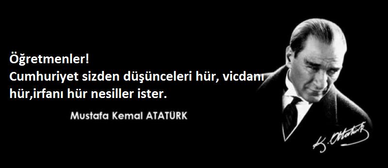 Öğretmenlere sözler Atatürk