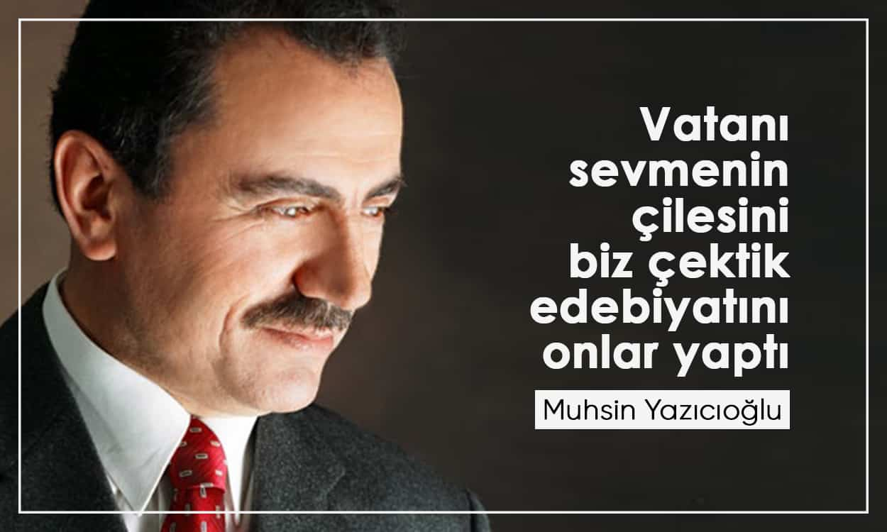 En Güzel Muhsin Yazıcıoğlu Sözleri